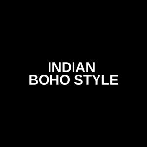 Indian Boho Style